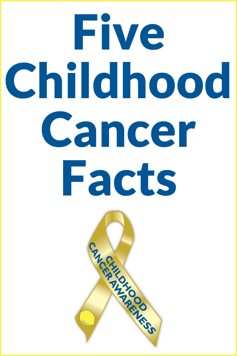 Five Childhood Cancer Facts You Need to Know (and Share ...