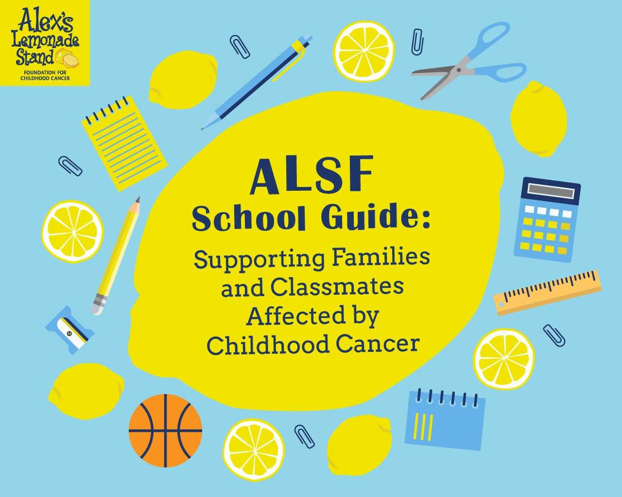 ALSF School Guide: Supporting Families and Classmates Affected by Childhood Cancer