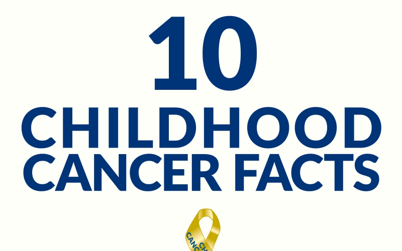 Childhood Cancer Awareness Month 10 facts